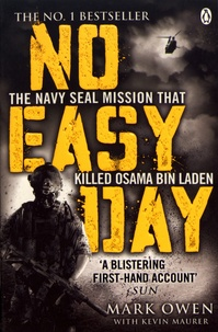 Mark Owen et Kevin Maurer - No Easy Day - The only first-hand account of the mission that killed Osama bin Laden.