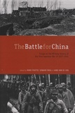 Mark Peattie et Edward Drea - Battle for China - Essays on the Military History of the Sino-Japanese War of 1937-1945.