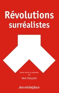 Mark Polizzotti - Révolutions surréalistes.