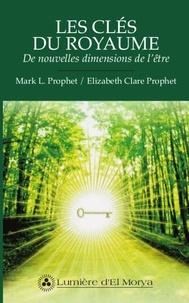 Mark Prophet et Elizabeth-Clare Prophet - Les clés du royaume - De nouvelles dimensions de l'être.