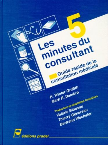 Les 5 minutes du consultant.. Guide rapide de la consultation médicale - H Winter Griffith