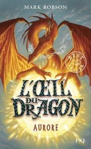 Mark Robson - L'oeil du dragon - tome 4 Aurore - 4.