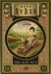 Mark Ryden - The Gay 90's exhibition - 24 reproductions d'art.