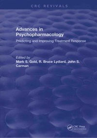 Mark S. Gold et R. Bruce Lydiard - Advances in Psychopharmacology: Improving Treatment Response.
