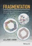 Mark S. Gordon - Fragmentation - Toward Accurate Calculations on Complex Molecular Systems.