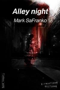 Mark SaFranko - Alley night.