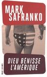 Mark SaFranko - Dieu bénisse l'Amérique.