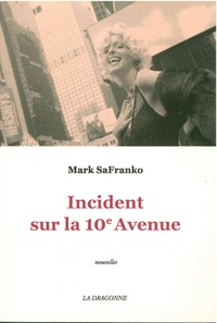 Mark SaFranko - Incident sur la 10e avenue.