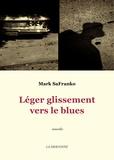 Mark SaFranko - Léger glissement vers le blues.