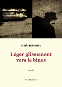 Mark SaFranko - Léger glissement vers le blues.