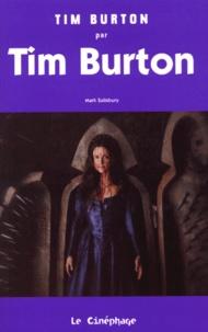 Mark Salisbury - Tim Burton par Tim Burton.