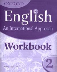 Mark Saunders - English - An International Approach Workbook 2.