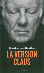 Mark Schaevers et Hugo Claus - La version Claus.