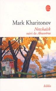 Mark Sergueevitch Kharitonov - Netchaïsk suivi de Ahasvérus.