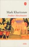 Mark Sergueevitch Kharitonov - Prokhor Menchoutine - Une philosophie provinciale.