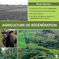 Mark Shepard - L'agriculture de régénération.
