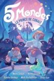 Mark Siegel et Alexis Siegel - 5 Mondes Tome 2 : Le prince de Cobalt.