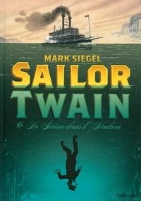 Mark Siegel - Sailor Twain - Ou La Sirène dans l'Hudson.