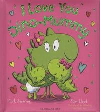 Mark Sperring et Sam Lloyd - I Love You Dino-Mummy.