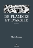Mark Spragg - De flammes et d'argile.