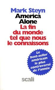 Mark Steyn - America Alone - La fin du monde tel que nous le connaissons.