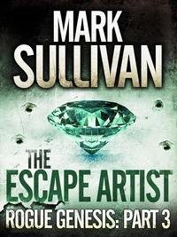 Mark Sullivan - The Escape Artist.