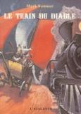 Mark Sumner - Le train du diable.