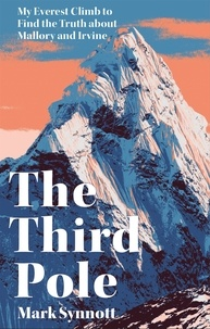 Mark Synnott - The Third Pole - My Everest climb to find the truth about Mallory and Irvine.