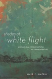 Mark-T Mulder - Shades of White Flight - Evangelical Congregations and Urban Departures.
