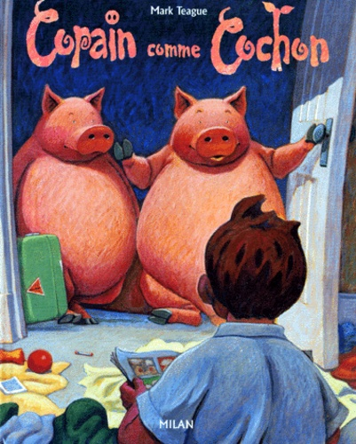 Mark Teague - Copain comme cochon.