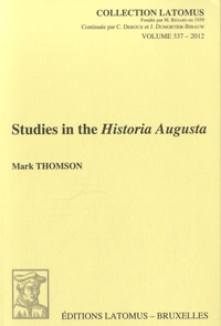 Mark Thomson - Studies in the Historia Augusta.