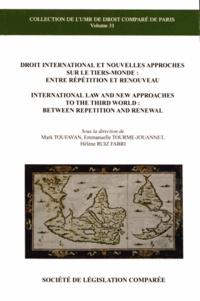 Mark Toufayan et Emmanuelle Tourme-Jouannet - Droit international et nouvelles approches sur le Tiers-Monde : entre répétition et renouveau.