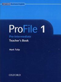 Mark Tulip - ProFile 1 Pre-Intermediate - Teacher's Book.