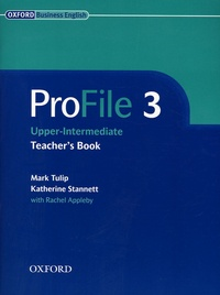 Mark Tulip et Katherine Stannett - ProFile 3 Upper-Intermediate - Teacher's Book.