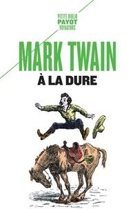 Mark Twain - A la dure.