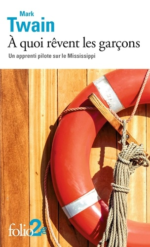 Mark Twain - A quoi rêvent les garçons - Un apprenti pilote sur le Mississippi.