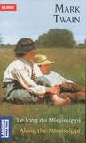 Mark Twain - Along the Mississippi - Le long du Mississippi.