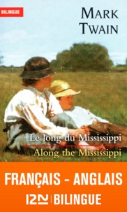 Mark Twain - Along the Mississippi - Le long du Mississippi.