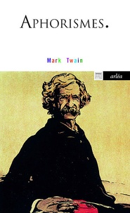 Mark Twain - Aphorismes - Irrévérance et liberté.