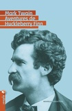 Mark Twain - Aventures de Huckleberry Finn.