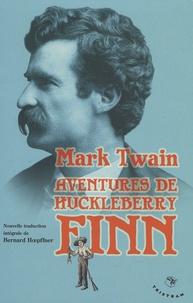 Mark Twain - Aventures de Huckleberry Finn - (le camarade de Tom Sawyer).