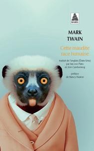 Mark Twain - Cette maudite race humaine.