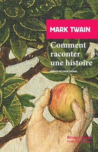 Mark Twain - Comment raconter une histoire.