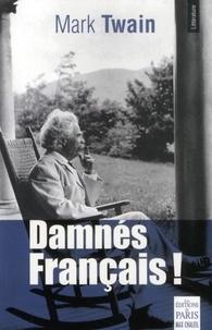 Mark Twain - Damnés Français !.