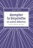 Mark Twain - Dompter la bicyclette et autres déboires.