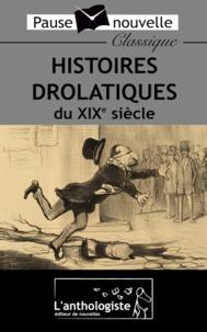 Mark Twain et Emile Zola - Histoires drolatiques du XIXe siècle.