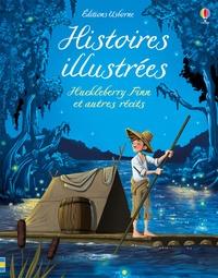 Mark Twain et Robert Louis Stevenson - Histoires illustrées - Huckleberry Finn et autres récits.