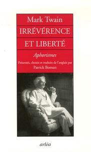 Mark Twain - Irrévérence et liberté - Aphorismes.