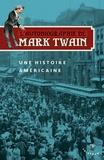 Mark Twain - L'autobiographie de Mark Twain - Une histoire américaine.