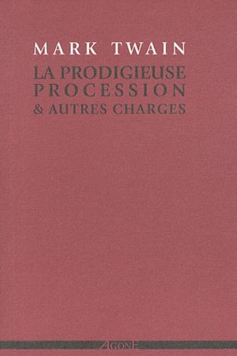 Mark Twain - La Prodigieuse Procession & autres charges.